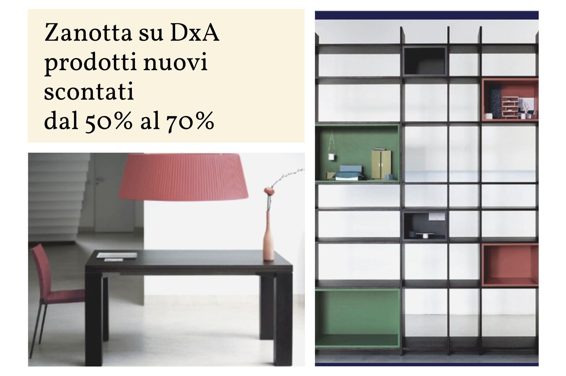 Zanotta su DxA Sconti dal 50% al 70%